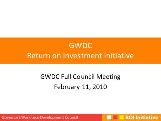 GWDC  Return on Investment Initiative