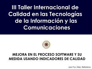 III Taller Internacional de  Calidad en las Tecnologías  de la Información y las  Comunicaciones