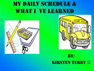 My daily schedule & what I`ve learned