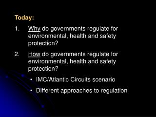 Today: Why  do governments regulate for environmental, health and safety protection?