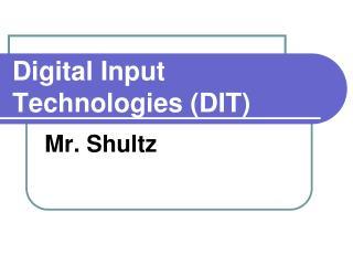 Digital Input Technologies (DIT)