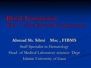 Blood Transfusion:  What   are the Expected Complications?