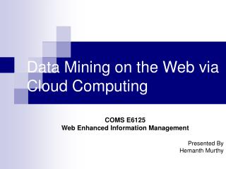 Data Mining on the Web via Cloud Computing