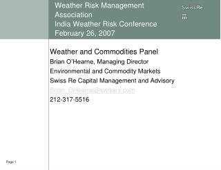 Weather Risk Management Association India Weather Risk Conference February 26, 2007