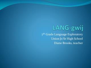 LANG- gwij