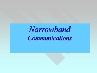 Narrowband  Communications