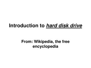 Introduction to  hard disk drive