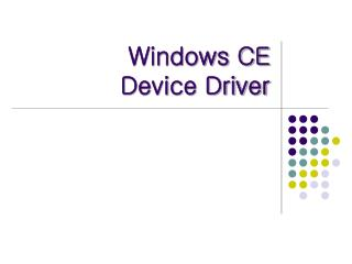 Windows CE Device Driver