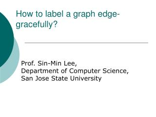 How to label a graph edge-gracefully