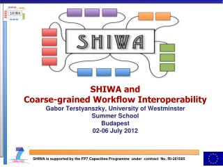 SHIWA is supported by the FP7 Capacities Programme  under  contract  No. RI-261585