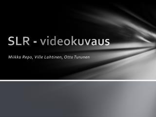 SLR - videokuvaus