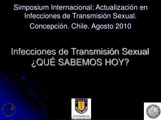 Infecciones de Transmisión Sexual ¿QUÉ SABEMOS HOY?