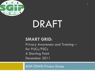 SMART GRID : Privacy Awareness and Training –   for PUCs/PSCs A Starting Point December 2011