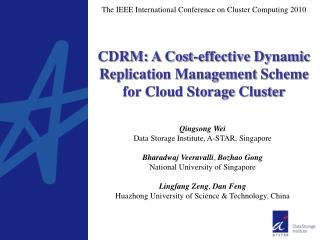 CDRM:  A Cost-effective Dynamic  Replication Management  Scheme for Cloud Storage  Cluster