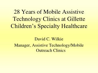28 Years of Mobile Assistive Technology Clinics at Gillette Children's Specialty Healthcare