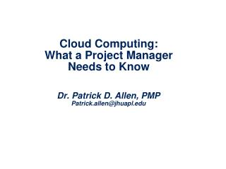 Cloud Computing:   What a Project Manager Needs to Know
