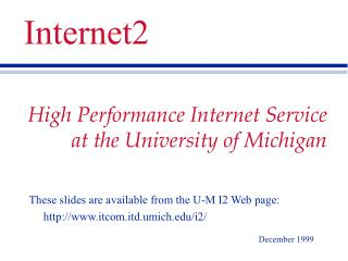 High Performance Internet Service at the University of Michigan