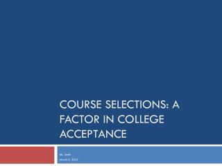 Course Selections: A Factor in College Acceptance