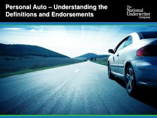 Personal  Auto – Understanding the  Definitions and Endorsements