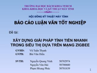 GVHD: Vũ Tuấn Thanh GVPB: Bùi Văn Hiếu SVTH: Nguyễn Quang Vinh 50702974 Nguyễn Văn Hải 50700680