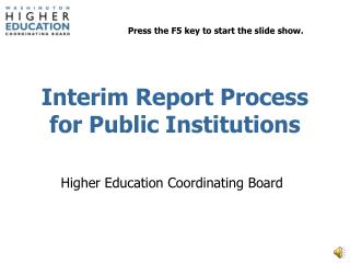 Interim Report Process for Public Institutions