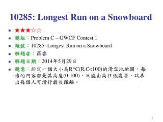 10285: Longest Run on a Snowboard