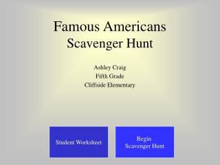 Famous Americans Scavenger Hunt