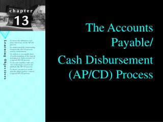 The Accounts Payable/ Cash Disbursement (AP/CD) Process