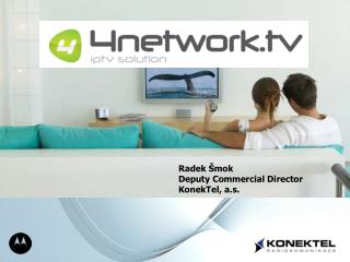 Radek Šmok Deputy Commercial Director KonekTel, a.s.