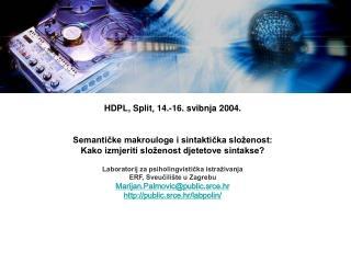 HDPL,  Split ,  1 4.-16 . svibnja 2004.  Semantičke makrouloge i sintaktička složenost: