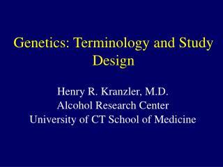 Genetics: Terminology and Study Design