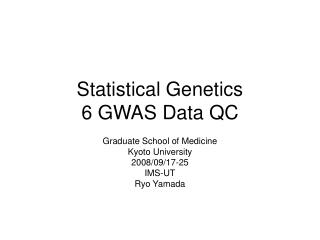 Statistical Genetics 6 GWAS Data QC