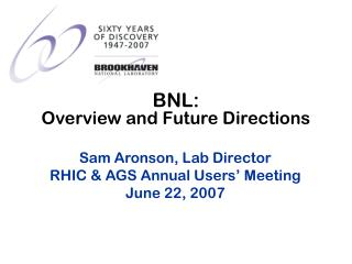 BNL: Overview and Future Directions