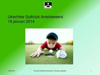Utrechtse Golfclub  Amelisweerd 19  januari  2014