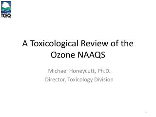 A Toxicological Review of the Ozone  NAAQS