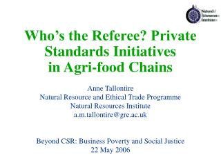 Who's the Referee? Private Standards Initiatives  in Agri-food Chains
