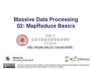 Massive Data Processing 02: MapReduce Basics