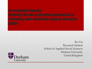 Ke Cui   Research  Student School of Applied Social Sciences  Durham University United Kingdom