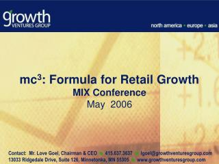 mc 3 : Formula for Retail Growth MIX Conference May  2006