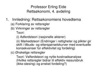 Professor Erling Eide Rettsøkonomi, 4. avdeling