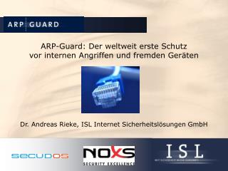 ARP-Guard: Der weltweit erste Schutz vor internen Angriffen und fremden Geräten