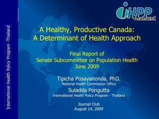 Tipicha Posayanonda, PhD. National Health Commission Office Suladda Pongutta