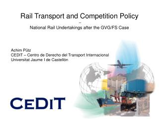 Rail Transport and Competition Policy  –  National Rail Undertakings after the GVG/FS Case