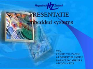 PRESENTATIE  embedded systems