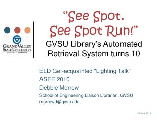 """See Spot.  See Spot Run!"" GVSU Library's Automated Retrieval System turns 10"