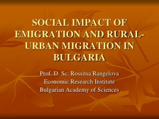 SOCIAL IMPACT OF EMIGRATION AND RURAL-URBAN MIGRATION IN BULGARIA