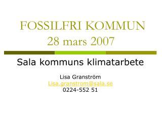FOSSILFRI KOMMUN 28 mars 2007