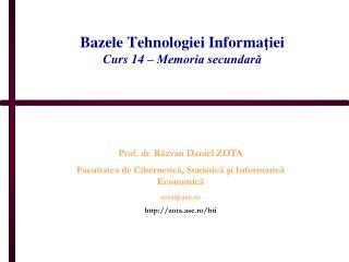 Bazele Tehnologiei Informa ţi ei Curs 1 4 – Memoria secundară