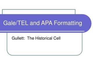 Gale/TEL and APA Formatting