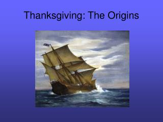 Thanksgiving: The Origins